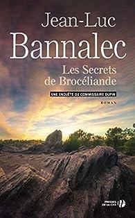 Commissaires Dupin, tome 7 : Les Secrets de Brocéliande par Jean-Luc Bannalec