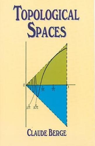 Topological Spaces: Including a Treatment of Multi-Valued Functions, Vector Spaces and Convexity (Dover Books on Mathematics)