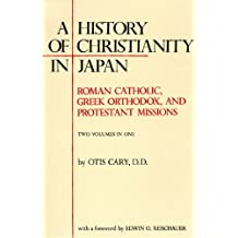 History of Christianity in Japan: Roman Catholic, Greek Orthodox, and Protestant Missions