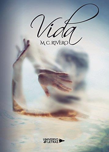 Vida por M.C. Rivero