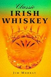 Classic Irish Whiskey (Classic drinks series) by Jim Murray (1997-08-24)