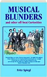 Fritz Spiegl's Book of Musical Blunders and Other Musical Curiosities
