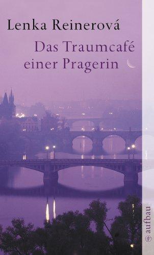 Das Traumcafé einer Pragerin: Erzählungen
