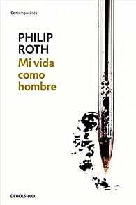 Mi vida como hombre par Philip Roth
