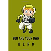 "You Are Your Own Hero: Sketchbook , Blank Paper For Drawing ,100 Pages (6"" x 9"") Blank Paper For Doodling, drawing, and sketching (Sketchbook for boys)"