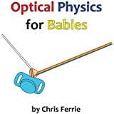 Optical Physics for Babies: Volume 3