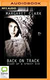 Back on Track: Diary of a Street Kid