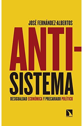 Antisistema: Desigualdad económica y precariado político