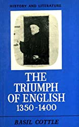 The Triumph of English 1350-1400 (History and Literature Series)