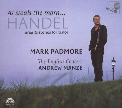 Mark Padmore - As steals the morn (Haendel arias et scènes pour ténor)