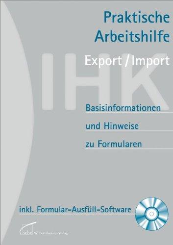 Praktische Arbeitshilfe Export/Import 2012: Basisinformationen und Hinweise zu Formularen mit Formular-Ausfüll-Software auf CD-ROM