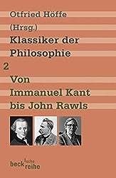 Klassiker der Philosophie Bd. 2: Von Immanuel Kant bis John Rawls (Beck'sche Reihe)