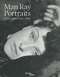Man Ray, Portraits | Paris-Hollywood-Paris
