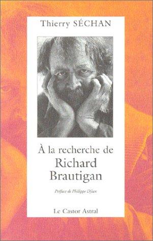 A la recherche de Richard Brautigan par Thierry Séchan