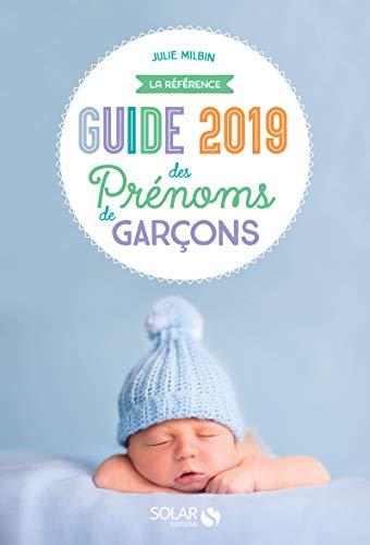 Guide des prénoms de garçons 2019 par Julie MILBIN