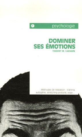 Dominer ses émotions : Tests et conseils