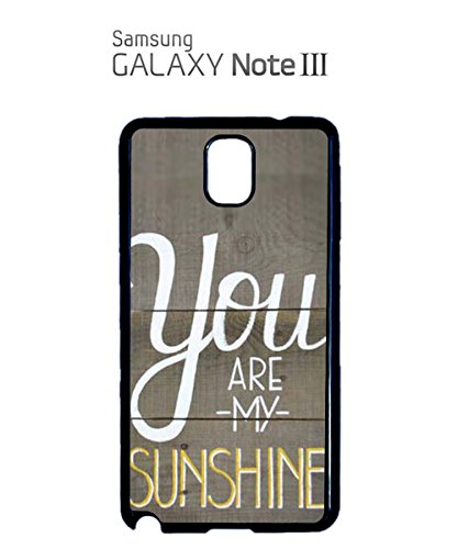 You Are My Sunshine Romantic Mobile Phone Case Samsung Note 3 Black Noir