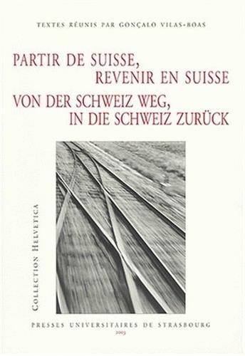 Partir de Suisse, revenir en Suisse/Von Der Schweiz Weg, In Die Schweiz Zurück