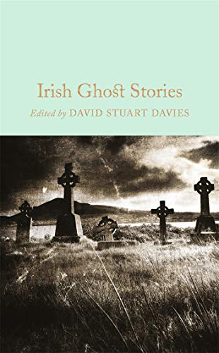 Irish Ghost Stories (Macmillan Collector's Library, Band 59)