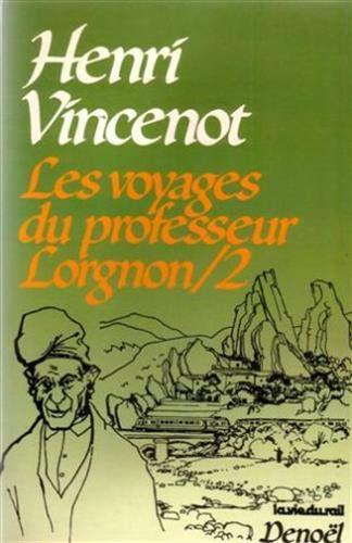 Les voyages du professeur Lorgnon, tome 2 par Henri Vincenot