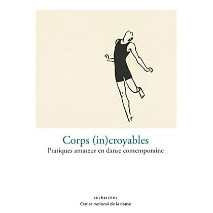 Corps (in)croyables: Pratiques amateur en danse contemporaine (Recherches)