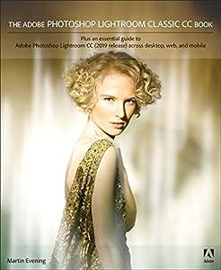 diseño grafico diseño web: Adobe Photoshop Lightroom Classic CC Book