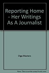 Reporting Home - Her Writings As A Journalist