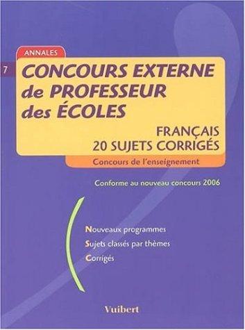 Concours externe de professeur des écoles : Français, 20 sujets corrigés