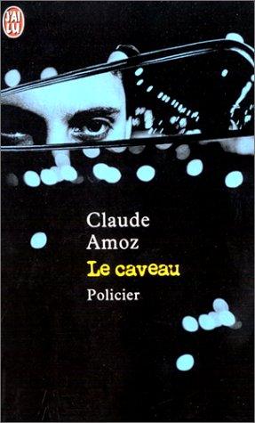 Le caveau par Claude Amoz