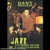 Dany Brillant : Jazz... de St-Germain-des-prés à la Nouvelle-Orléans