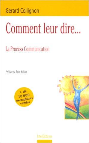 Comment leur dire. La Process Communication