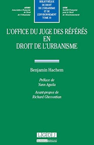 L'Office du juge des référés en droit de l'urbanisme Tome 10