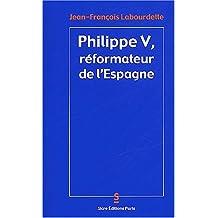 Philippe V, réformateur de l'Espagne