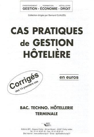 Cas pratiques de gestion hôtelière Bac techno hôtellerie Tle : Corrigés de 14 premiers cas