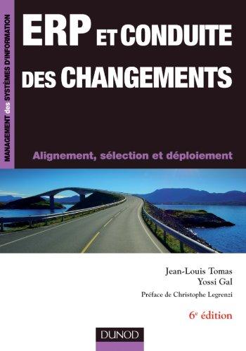 ERP et conduite des changements - 6ème édition - Alignement, sélection et déploiement par Jean-Louis Tomas
