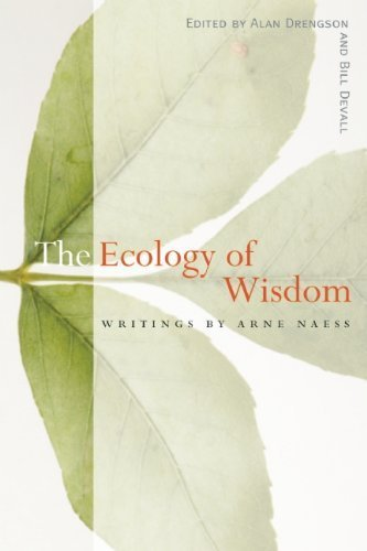 Ecology of Wisdom, The by Bill Devall, Arne Naess Alan Drengson (2010-09-16)
