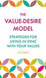 The Value-Desire Model: Strategies for Living In Sync with Your Values