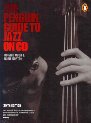 The Penguin Guide to Jazz On CD: 6th Edition (Penguin Reference Books) por Richard Cook