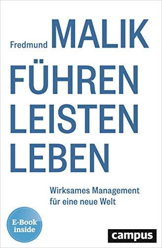 Führen Leisten Leben: Wirksames Management für eine neue Welt, plus E-Book inside (ePub, mobi oder pdf) -