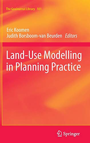 Land-Use Modelling in Planning Practice (GeoJournal Library, Band 101)