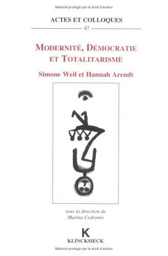 Modernité, démocratie et totalitarisme: Simone Weil et Hannah Arendt