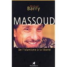 Massoud : De l'islamisme à la liberté