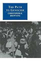 The Path to Genocide: Essays on Launching the Final Solution (Canto original series) by Christopher R. Browning (2010-09-08)