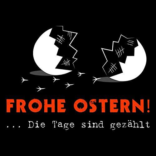 Fashionalarm Damen T-Shirt - Frohe Ostern Die Tage sind gezählt | Fun Shirt als Geschenk Idee für Feiertag Muffel zum Osterfest Schwarz