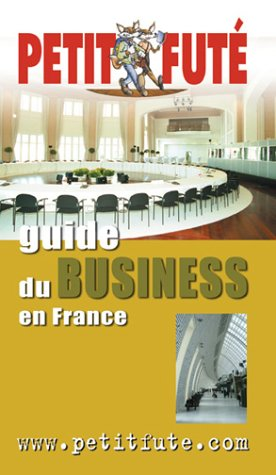 Business en France 2004/2005 par Guide Petit Futé