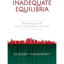 Inadequate Equilibria: Where and How Civilizations Get Stuck (English Edition)
