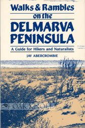Walks and Rambles on the Delmarva Peninsula: A Guide for Hikers and Naturalists