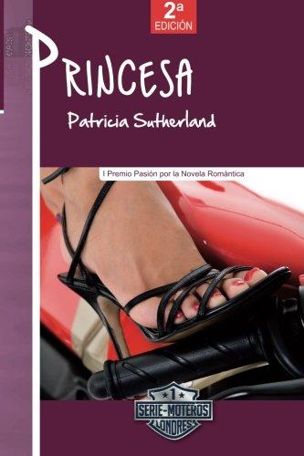 Princesa (2ª Ed.): Volume 1 (Serie Moteros)
