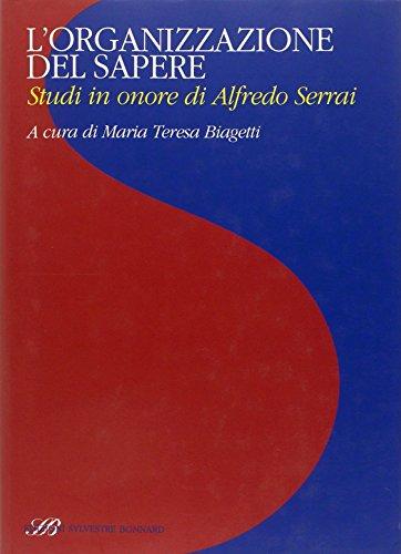 L'organizzazione del sapere. Studi in onore di Alfredo Serrai (Acta)