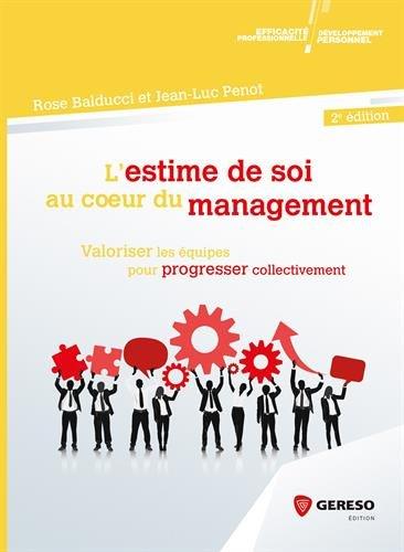 L'estime de soi au coeur du management: Valoriser les équipes pour progresser collectivement